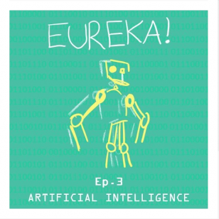 The first three Eureka! episodes cover the topics of Alcohol, Mental Health, and Artificial Intelligence.